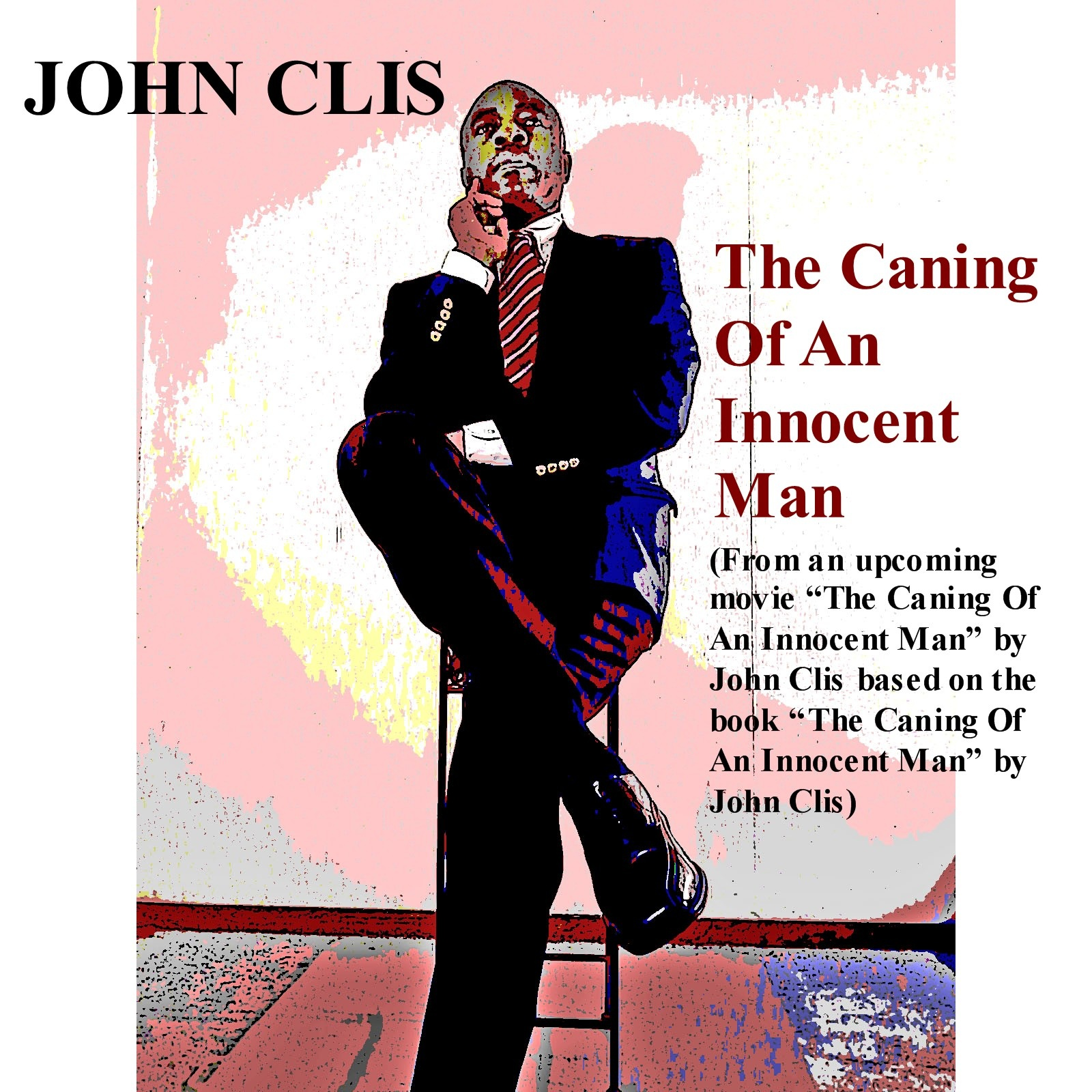 https://0201.nccdn.net/1_2/000/000/098/039/John-Clis---The-Caning-Of-An-Innocent-Man---Pic-1-1600x1600.jpg