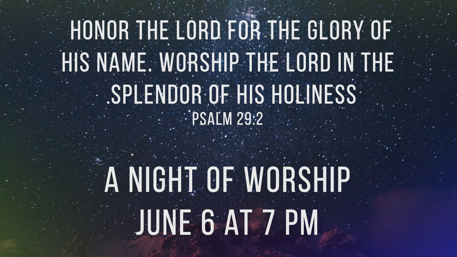 """We invite you to join us for our next """"Night of Worship"""" June 6 at 7 PM."""