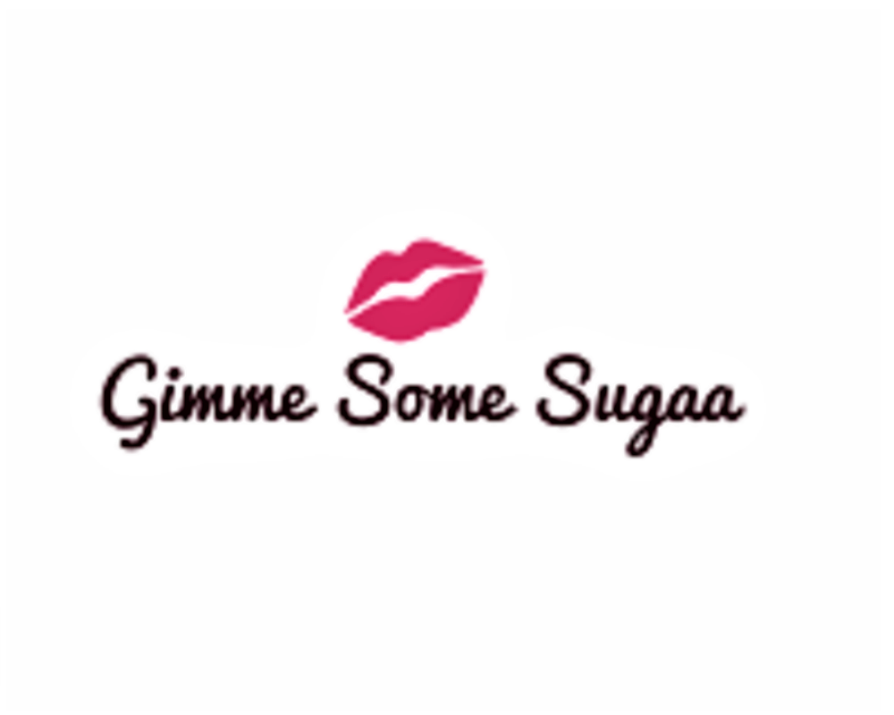 Gimme Some Sugaa