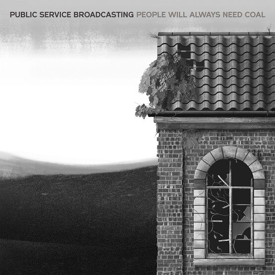 Public Service Broadcasting - 'People Will Always Need Coal'