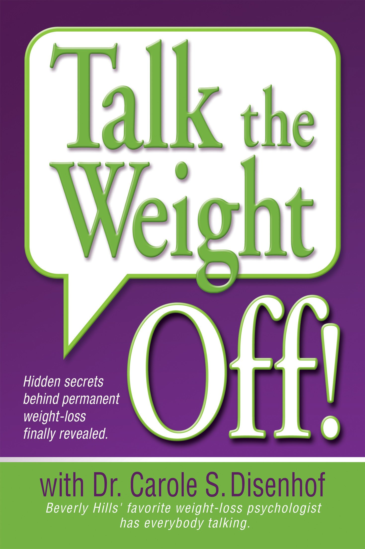 Talk the Weight Off! | Dr. Carole S. Disenhof