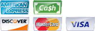 We accept Cash, MasterCard, Visa, Discover and American Express.