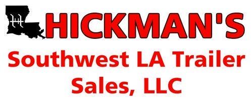 Hickman's Southwest LA Trailer Sales