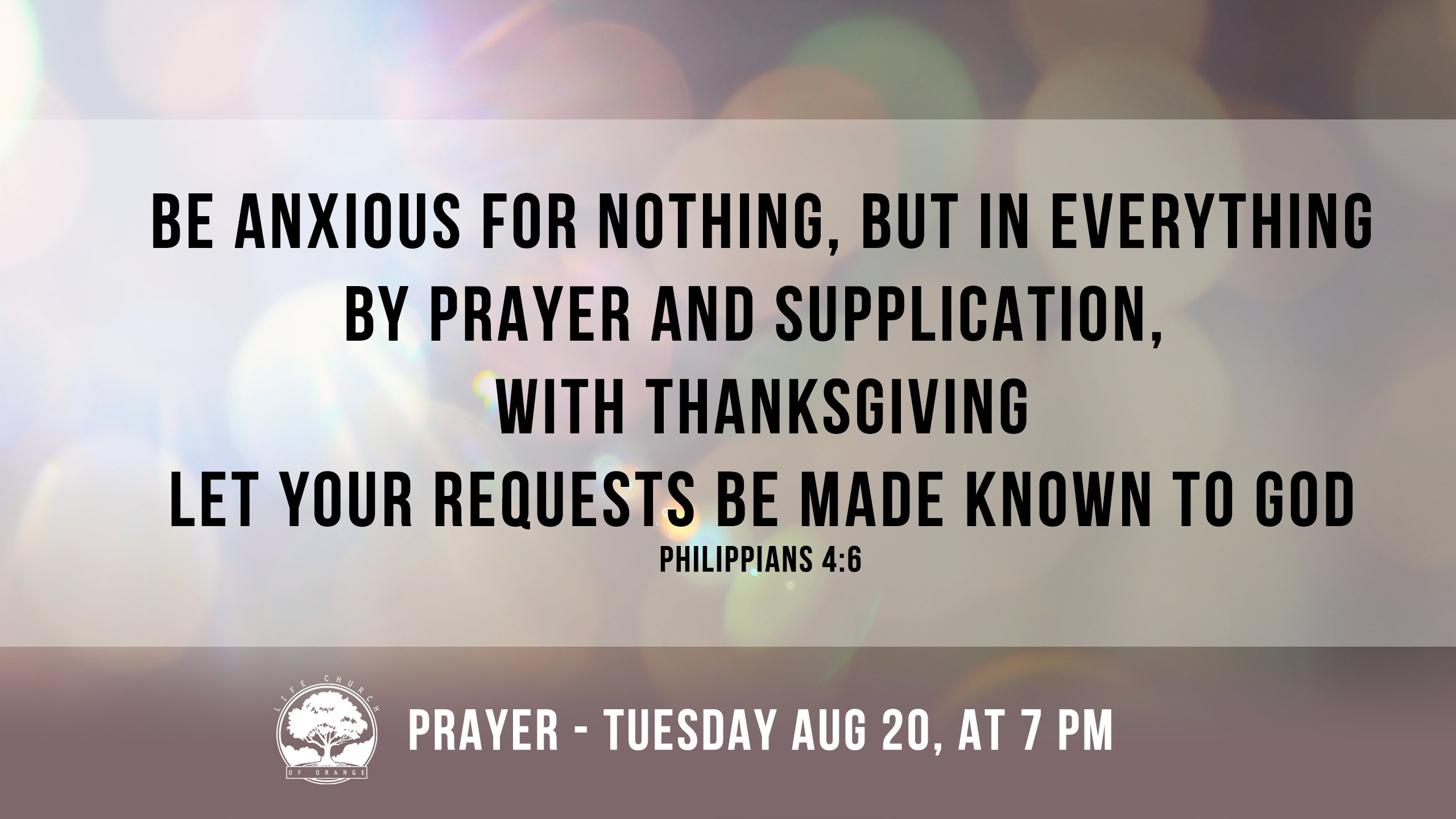 Join us tonight for prayer as we let our requests be made known to God.
