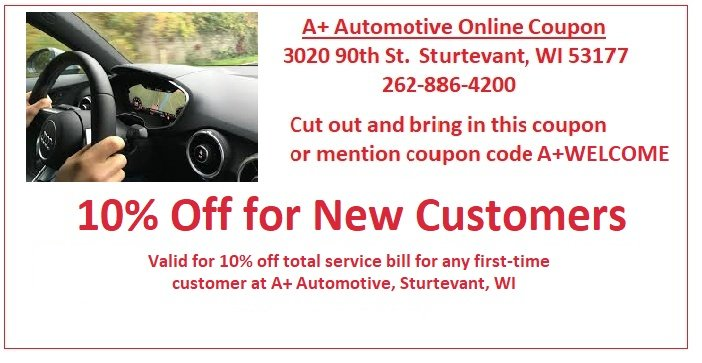 Car repair coupon for 10% off car service for new customers at A+ Automotive Inc. Serving Racine, Kenosha, Sturtevant, Mount Pleasant and more.