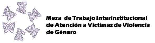 Mesa de Trabajo Interinstitucional de Atención a Victimas de Violencia.