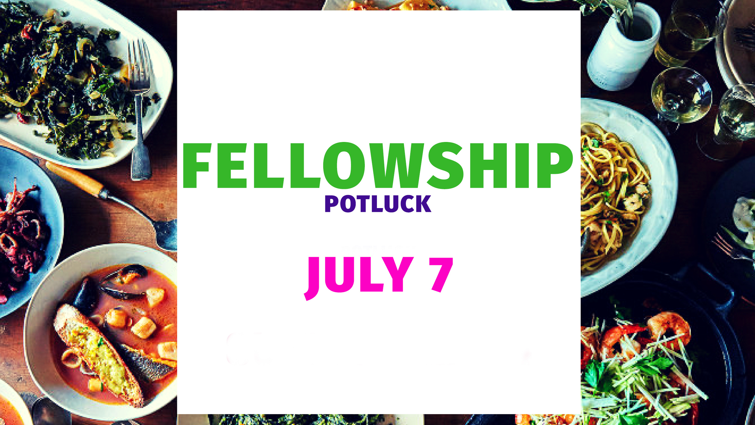 Sunday, July 7,  at 10:15 AM. Worship, God's word and Fellowship Potluck after the service.