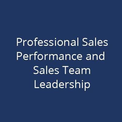 Professional Sales Performance and Sales Team Leadership