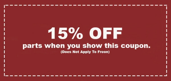 15% Off Parts When You Show This Coupon. This Does Not Apply To Freon.