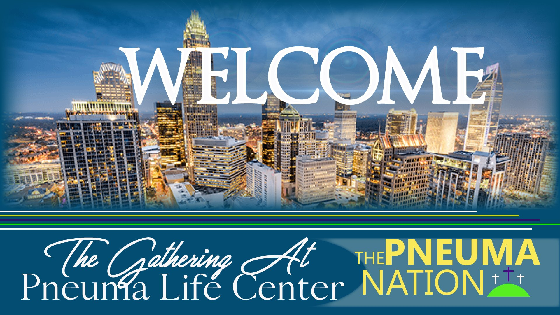 THE GATHERING AT PNEUMA LIFE CENTER