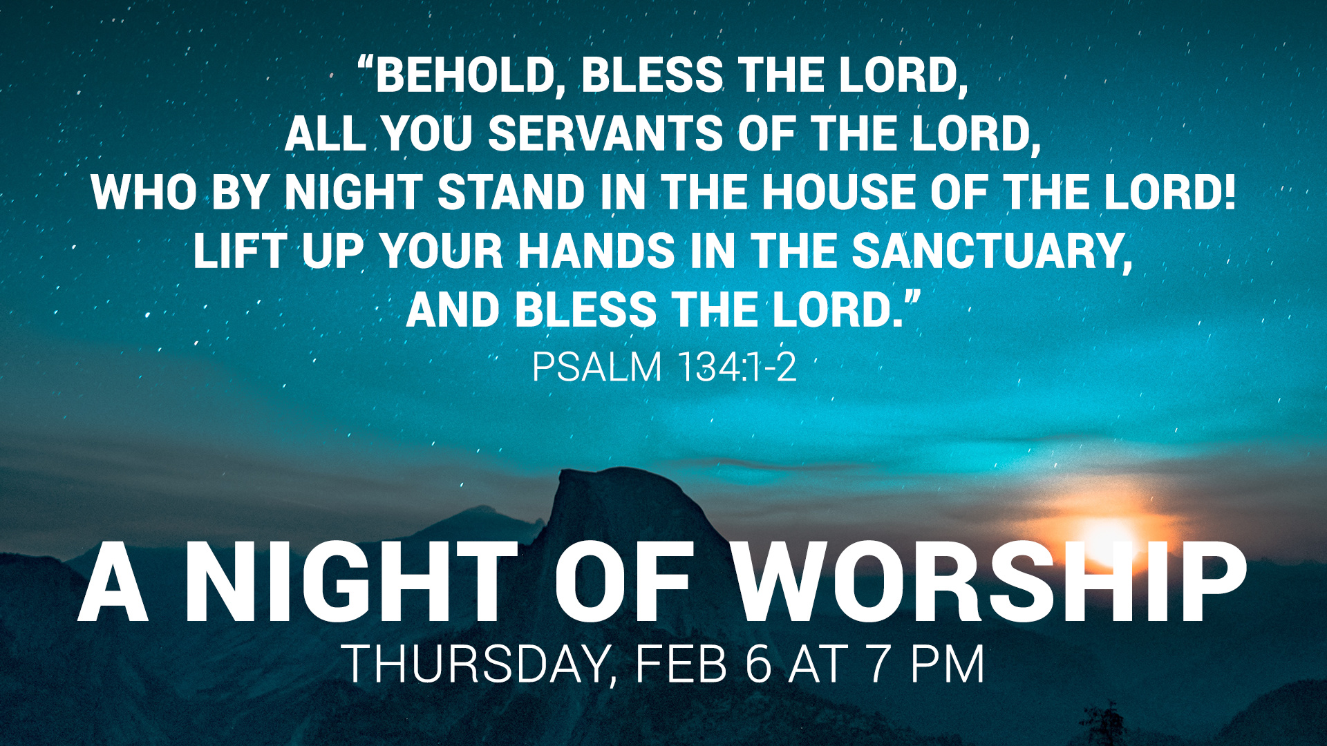 Join us for our next Night of Worship, Thursday Feb 6 at 7 PM
