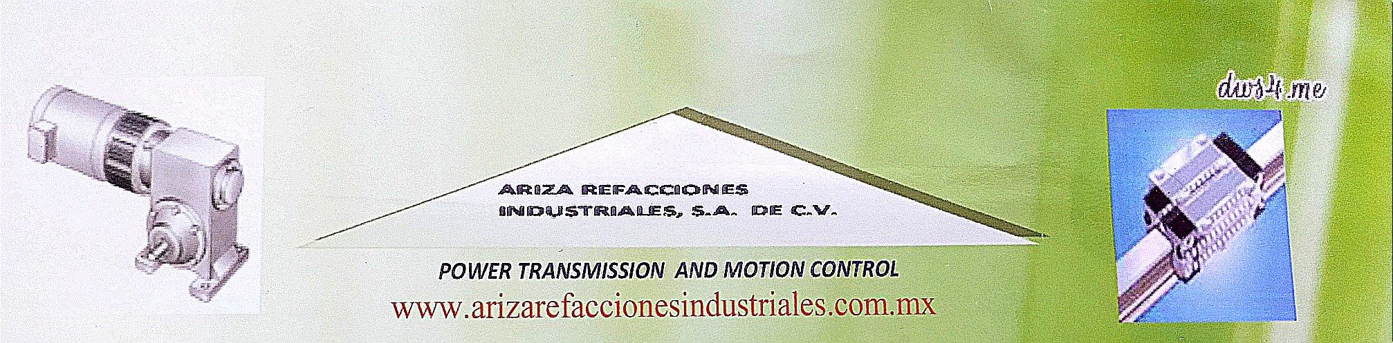 ARIZA REFACCIONES INDUSTRIALES SA DE CV       POWER TRANSMISSION & MOTION CONTROL