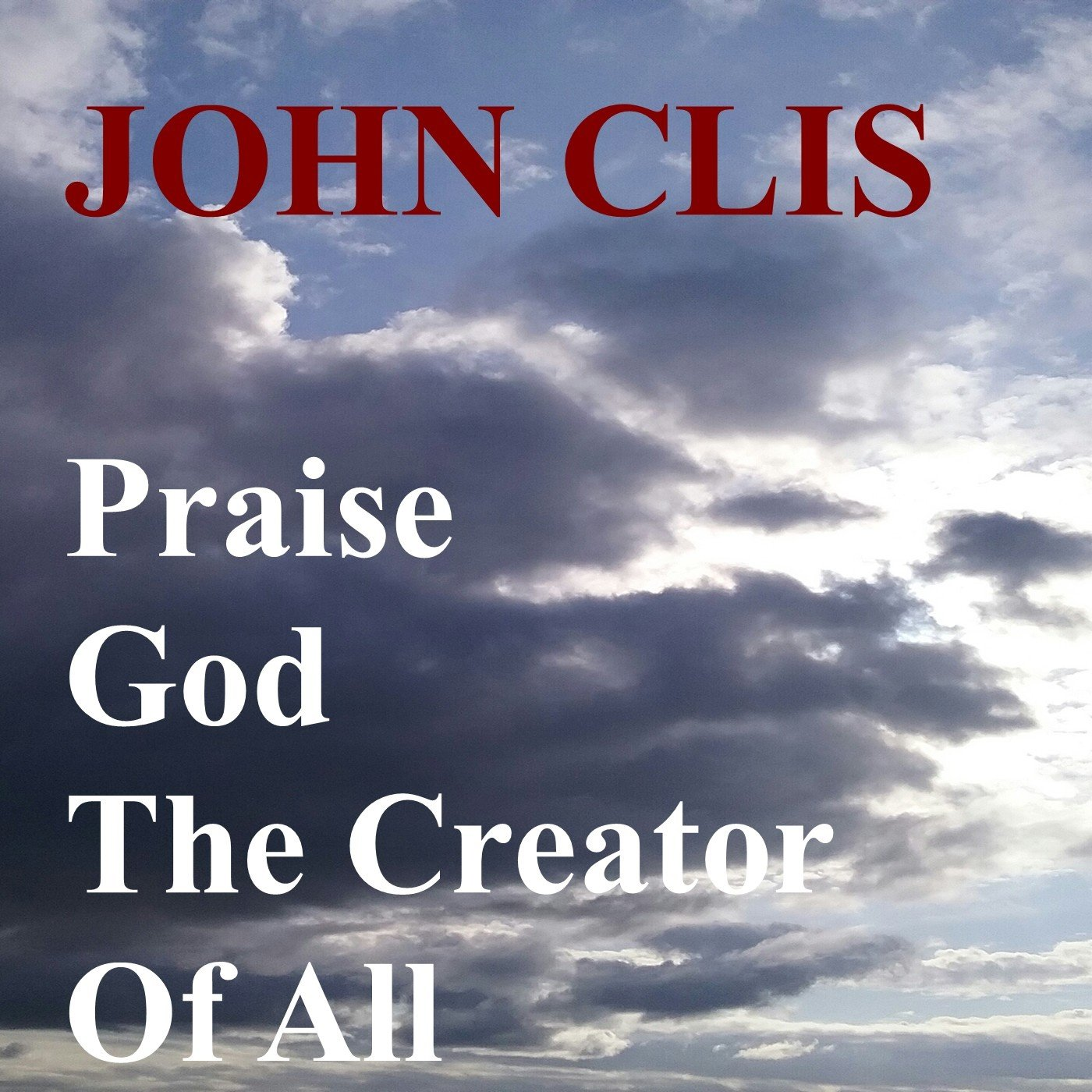 https://0201.nccdn.net/1_2/000/000/0eb/293/John-Clis---Praise-God-The-Creator-Of-All---Picture-1-1400x1400.jpg