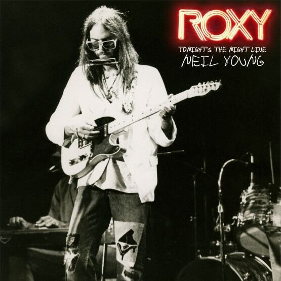 Neil Young - 'ROXY Tonight's The Night Live'