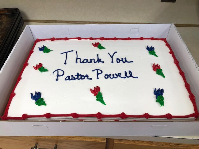 The cake we had for Pastor Powell's retirement service.  Thank you Pastor & Mrs. Powell for your many years of service!