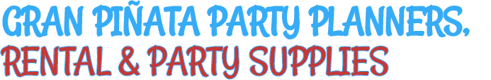 GRAN PIÑATA PARTY PLANNERS, , RENTAL & PARTY SUPPLIES