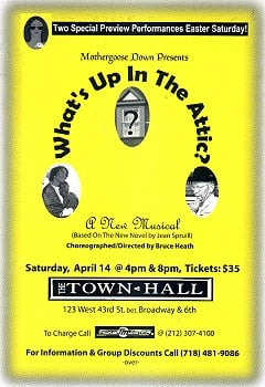 2001: What's Up In The Attic? Written & composed by Jean Spruill 4 special previews on Broadway