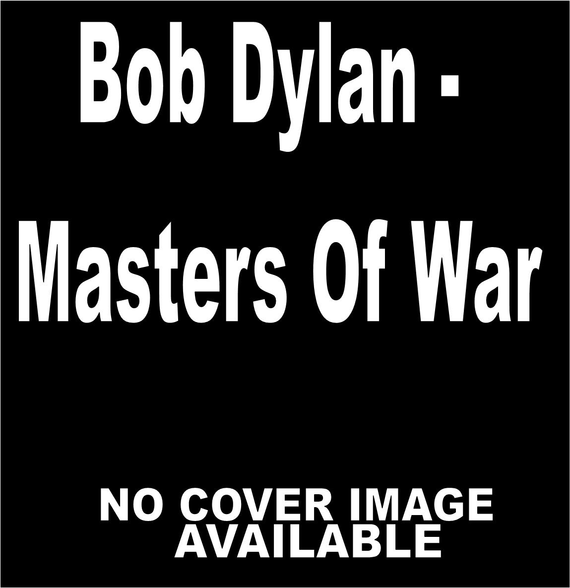 Bob Dylan - 'Masters Of War'