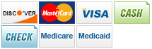 We accept Discover, MasterCard, Visa, Cash, Checks, Medicare and Medicaid.