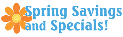 Spring Savings and Specials!