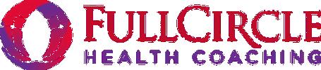 FULL CIRCLE HEALTH COACHING