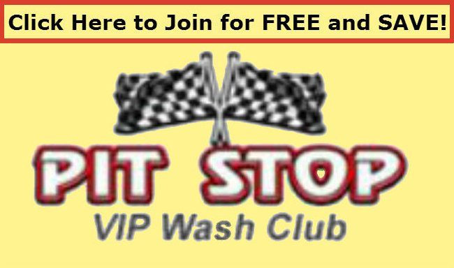 Click Here to Join for FREE and SAVE!  PIT STOP VIP Wash Club