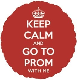 Keep Calm Go To Prom