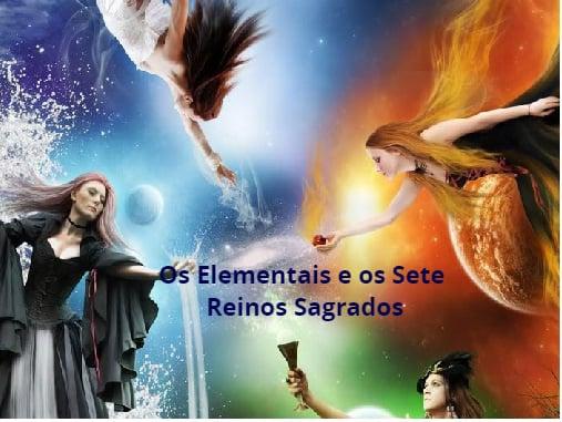 Os Elementais e os Sete Reinos Sagrados