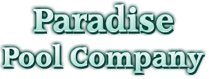 Paradise Pool Company in Santa Barbara is a reliable pool company.