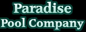 Paradise Pool Company in Santa Barbara is a reliable pool company.