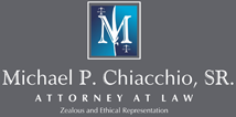 Michael P. Chiacchio, Sr., Attorney at Law