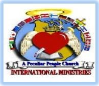 A PECULIAR PEOPLE CHURCH INTERNATIONAL MINISTRIES