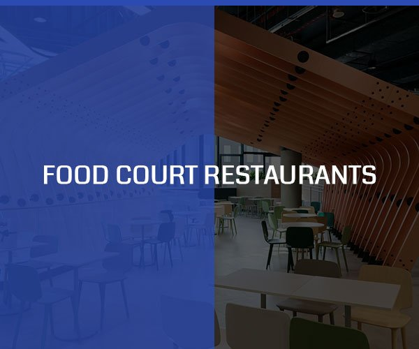 FOOD COURT RESTAURANTS