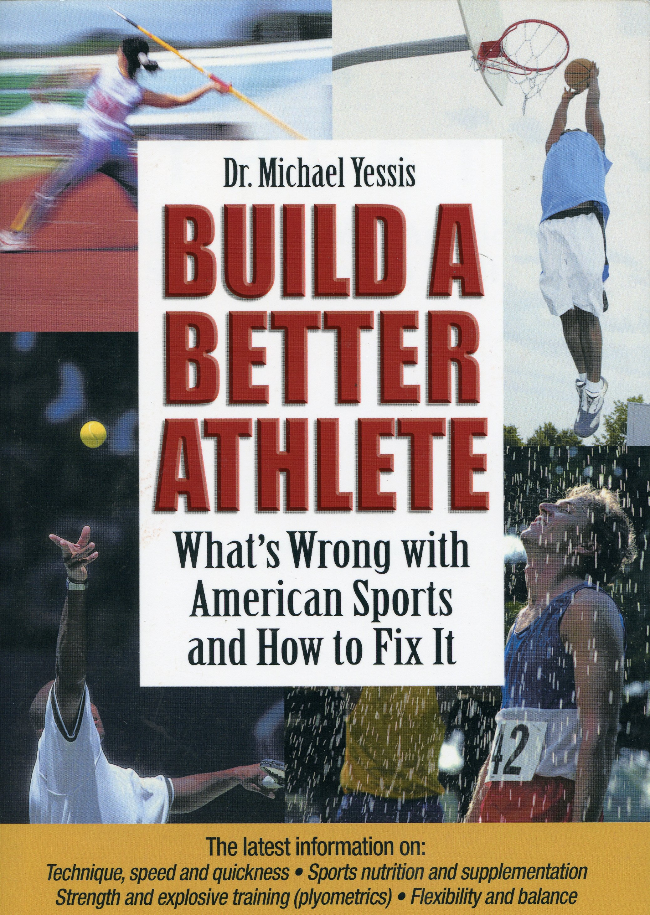 Are great athletes born or does practice make perfect? Are science and technique just as important as athletic ability? The truth is that anyone can improve their athletic performance. This book can show you how. In this simple and easy-to-read book, Dr. Michael Yessis dissects the current standards of physical training and explains how athletes of all levels can apply scientific techniques to develop their physical abilities.  by Dr. Michael Yessis ISBN: 978-1-930546-78-3 $22.00 Published in 2006