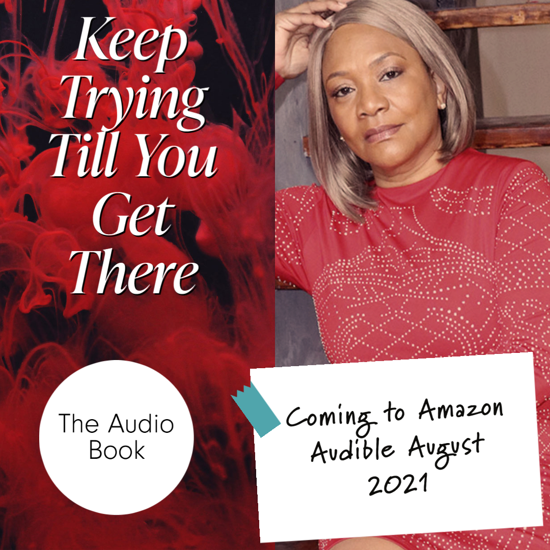 Keep Trying Till You Get There --                The Auiobook