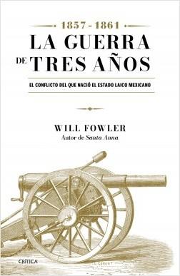 https://0201.nccdn.net/1_2/000/000/16e/037/portada_la-guerra-de-los-tres-anos-1857-1861_will-fowler_2020013.jpg