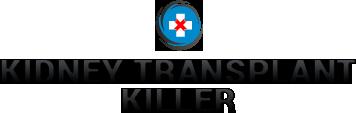 Kidney Transplant Killer