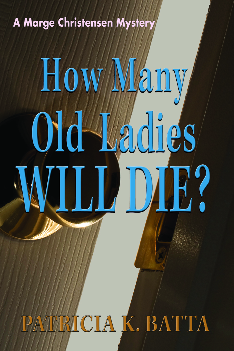 How many old ladies will die||||Click for more info on Patricia Batta's latest book.