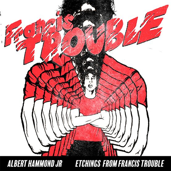 Albert Hammond Jr - 'Etchings From Francis Trouble'
