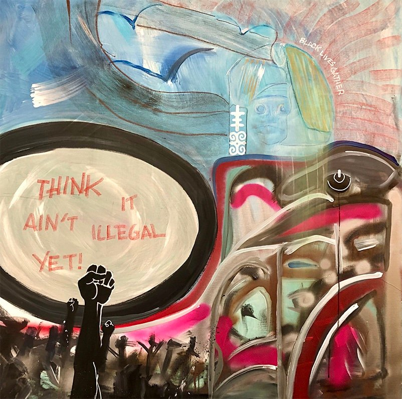 THINK – It ain't illegal yet! 2020 – 4' x 5' Mixed media on canvas George Clinton / Overton Loyd Collab