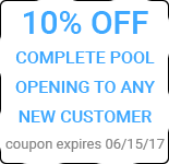 10% off Complete Pool Opening to any new customer, Exp. 6/15/17