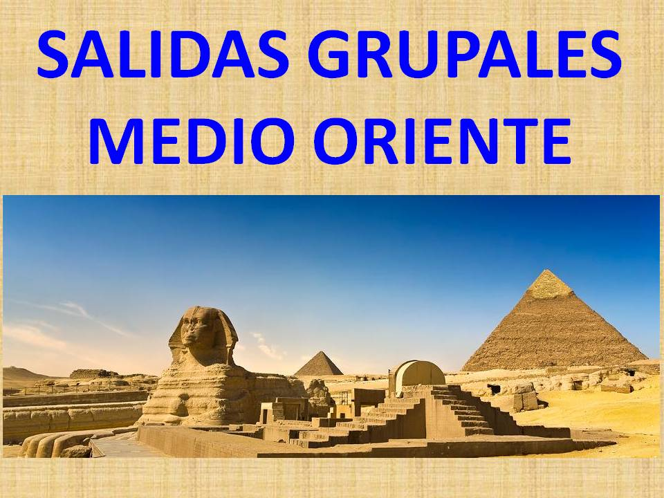 https://0201.nccdn.net/4_2/000/000/020/0be/MEDIO-ORIENTE-SALIDAS-GRUPALES-CLICK.jpg