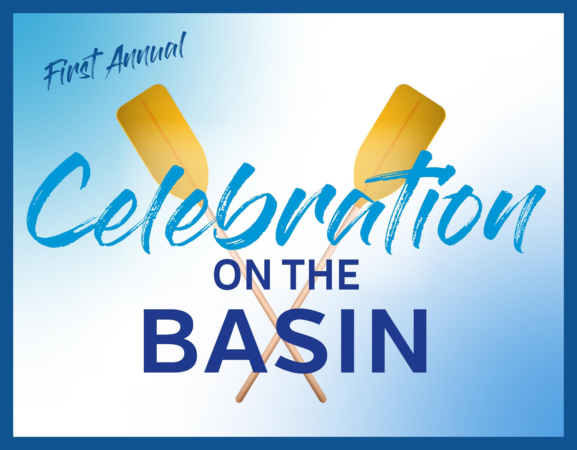Celebration on the  Basin  Saturday 8/28/2021