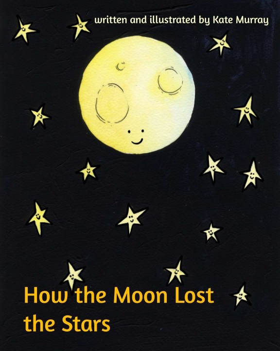 How the Moon Lost the Stars A picture book