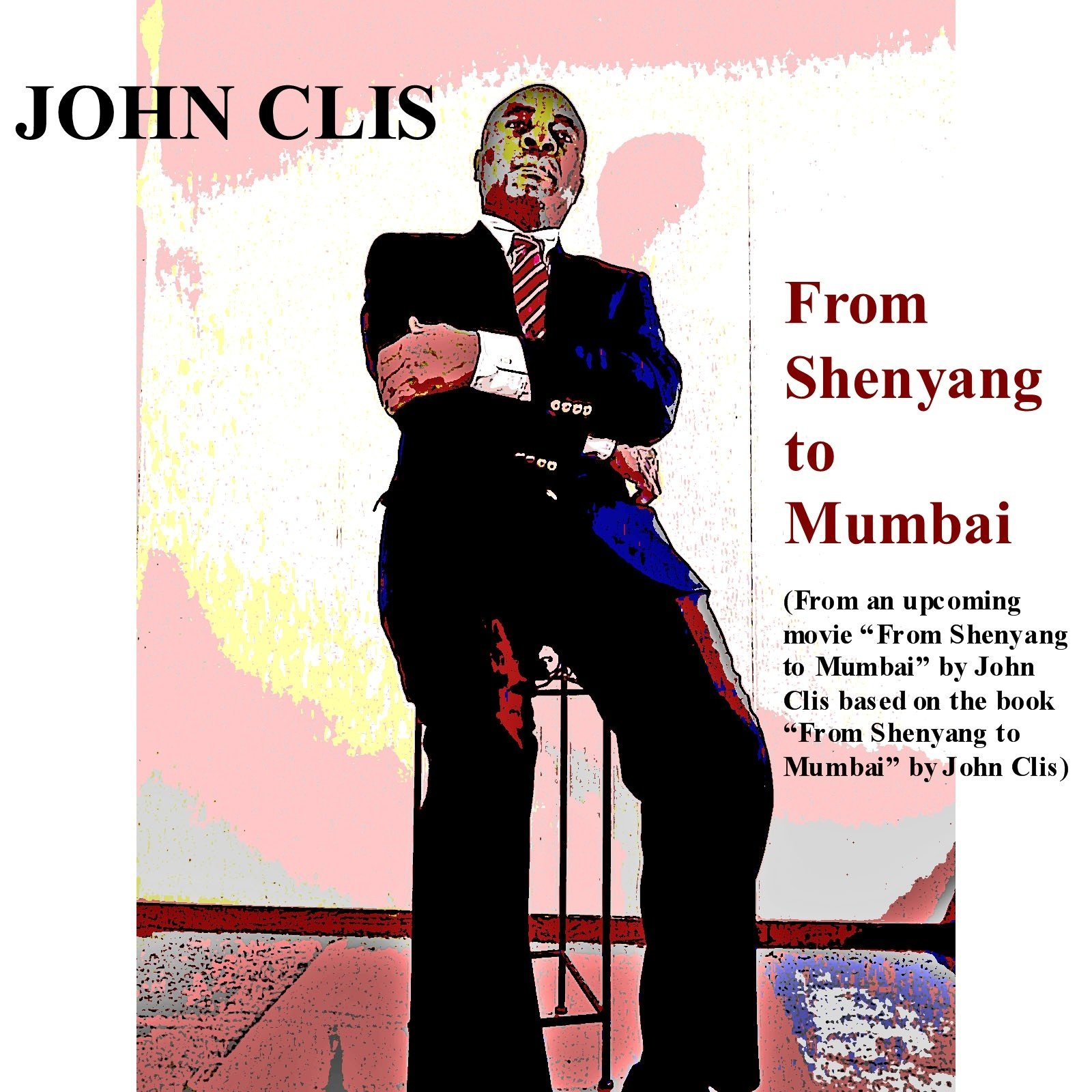 https://0201.nccdn.net/4_2/000/000/038/2d3/John-Clis---From-Shenyang-to-Mumbai---Pic-1a-1600x1600.jpg