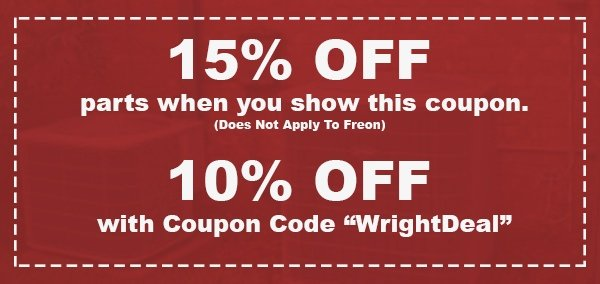 15% Off Parts When You Show This Coupon. This Does Not Apply To Freon. 10% off with Coupon Code.