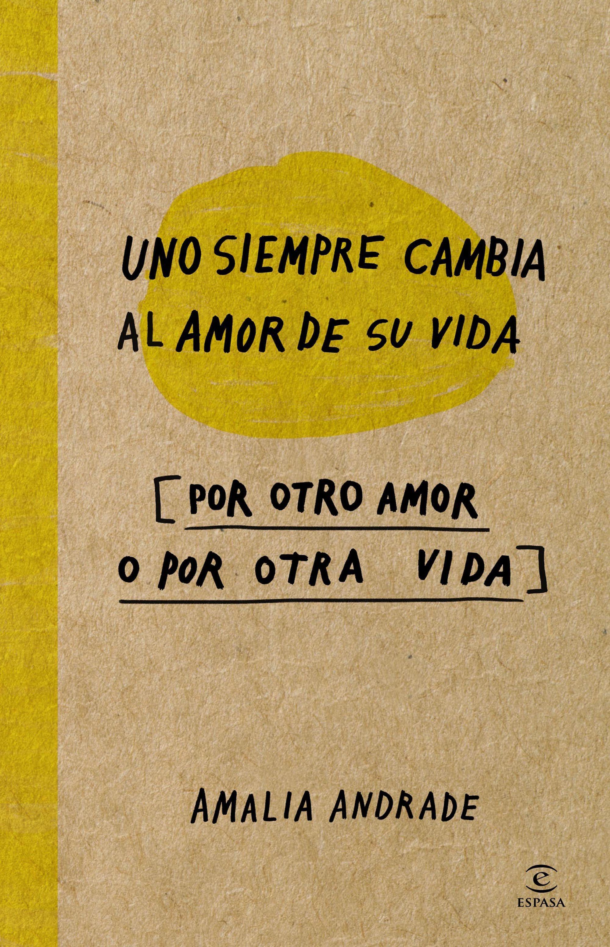 https://0201.nccdn.net/4_2/000/000/038/2d3/portada_uno-siempre-cambia-al-amor-de-su-vida_amalia-andrade-ara.jpg