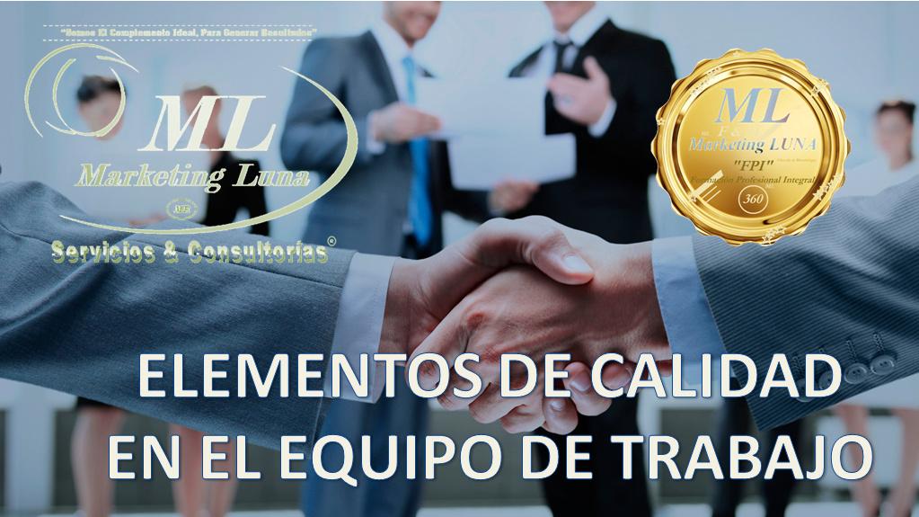 https://0201.nccdn.net/4_2/000/000/048/0a6/ELEMENTOS-DE-CALIDAD-EN-EL-EQUIPO-DE-TRABAJO-1023x575.jpg