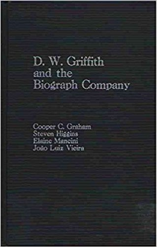 DW Griffith And The Biograph Company