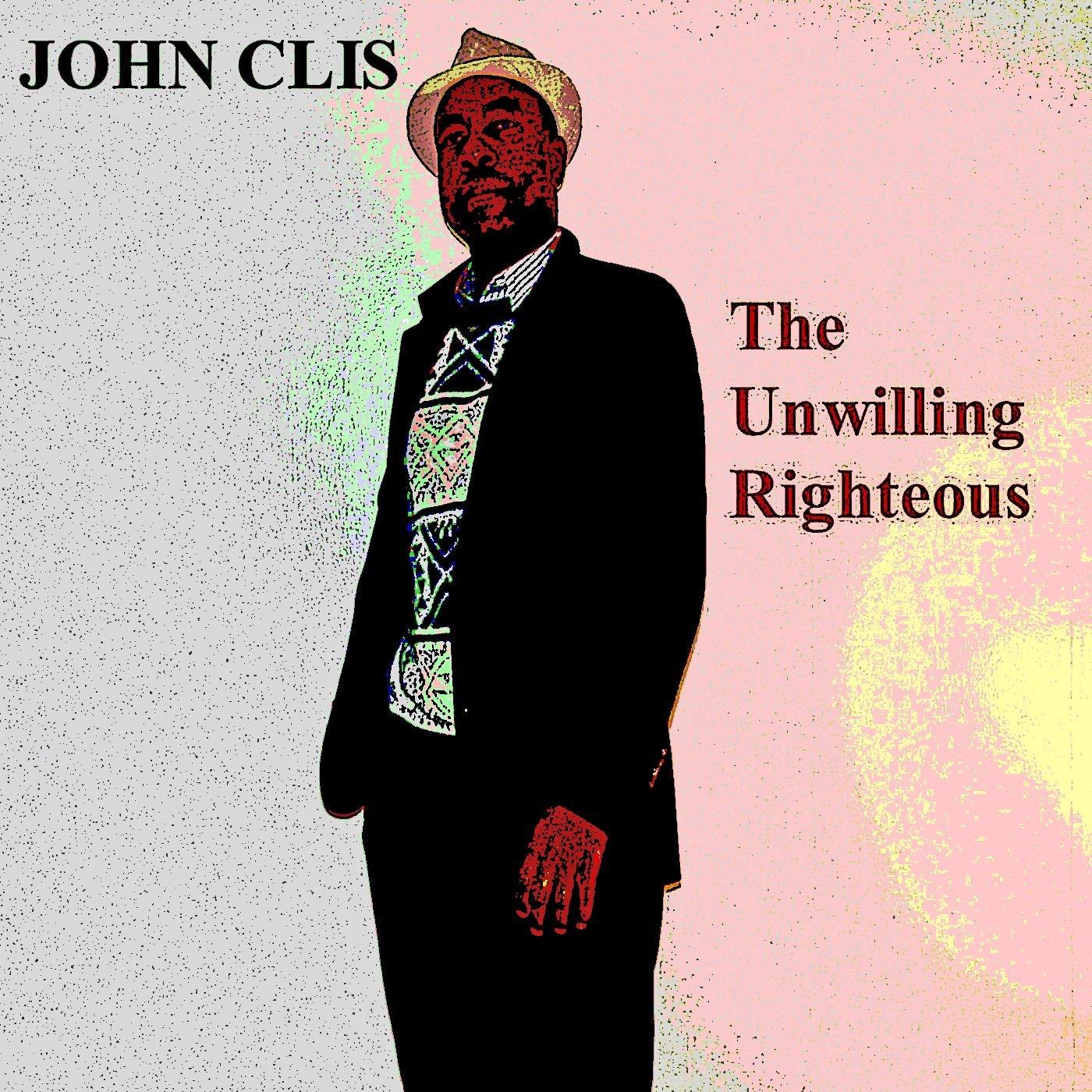 https://0201.nccdn.net/4_2/000/000/04b/787/John-Clis---The-Unwilling-Righteous---Photo-1400x1400.jpg